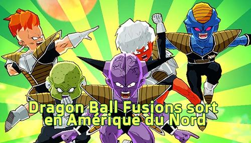 Le jeu vidéo Nintendo 3DS Dragon Ball Fusions est sorti en Amérique du Nord
