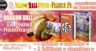 Dragon Ball Le Livre Hommage, résultats du concours !