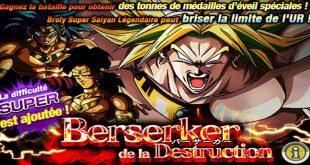 Dragon Ball Z Dokkan Battle : Berserker de la Destruction