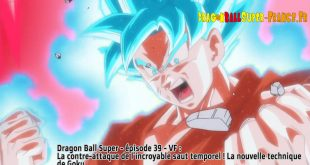 Dragon Ball Super Épisode 39 : Diffusion française