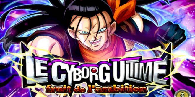 Dragon Ball Z Dokkan Battle : Le Cyborg Ultime