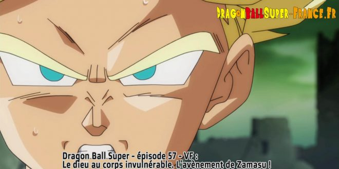Dragon Ball Super Épisode 57 : Diffusion française