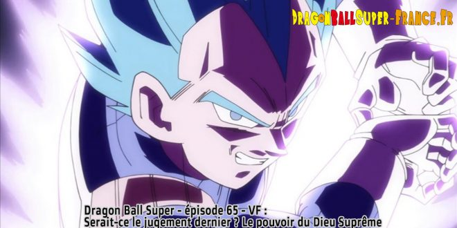 Dragon Ball Super Épisode 65 : Diffusion française - Vegeta