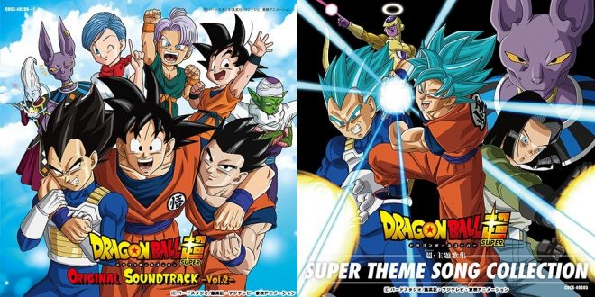 Dragon Ball Super OST 2 et Super Theme Song Collection annoncés