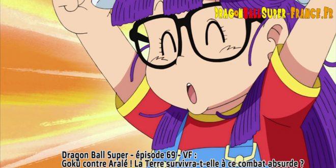 Dragon Ball Super Épisode 69 : Diffusion française - Aralé