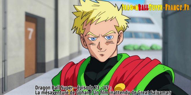 Dragon Ball Super Épisode 73 : Diffusion française - Barry Khan - Great Saiyaman - Gohan