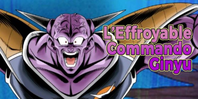 Dragon Ball Legends - L'Effroyable Commando Ginyu