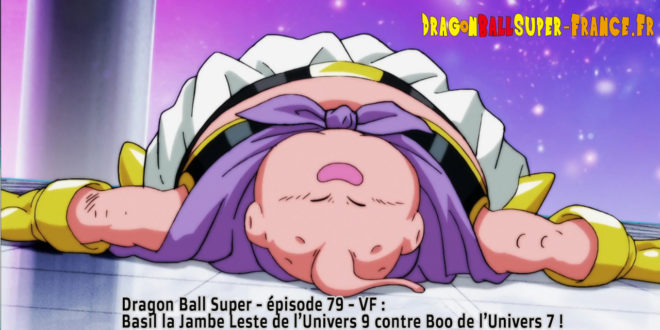 Dragon Ball Super Épisode 79 : Diffusion française