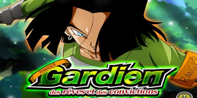 Dragon Ball Z Dokkan Battle : C17 Gardien des rêves et des convictions
