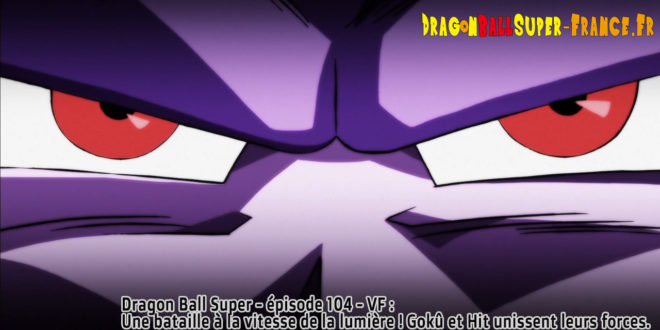 Dragon Ball Super Épisode 104 : Diffusion française