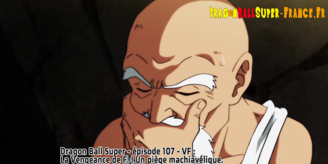 Dragon Ball Super Épisode 107 : Diffusion française
