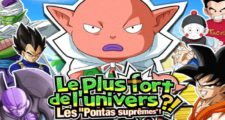 Dragon Ball Z Dokkan Battle : Le plus fort de l'univers - Les Pontas Suprêmes !