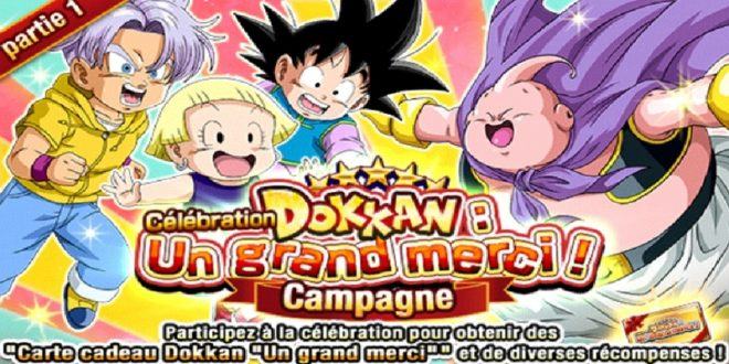 Dragon Ball Z Dokkan Battle : Campagne de célébration Dokkan - Un Grand Merci part 1