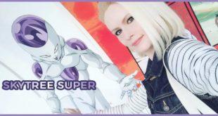 Freza vous emmène visiter l'événement Dragon Ball Super BROLY à la Skytree