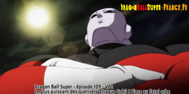 Dragon Ball Super Épisode 109 : Diffusion française