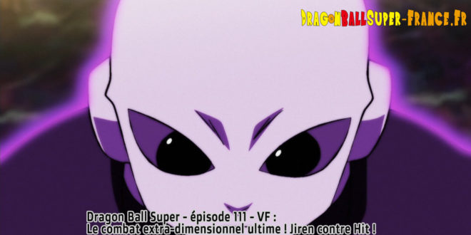 Dragon Ball Super Épisode 111 : Diffusion française