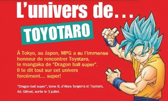 Dragon Ball Super : Nouvelle interview de Toyotaro dans le Mickey Parade Géant