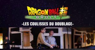 Dragon Ball Super BROLY : Dans les coulisses du doublage français